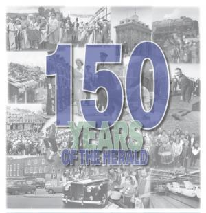 Herald Series: The Herald is 150! Special commemorative supplement celebrates a century and a half of news